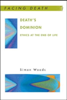 Death's Dominion: Ethics at the End of Life, Paperback / softback Book
