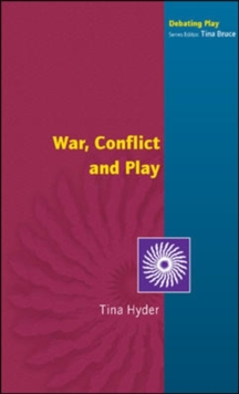 War, Conflict and Play, Paperback / softback Book