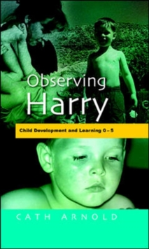 Observing Harry : Child Development and Learning 2 - 5, Paperback Book