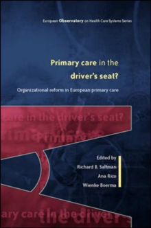 Primary Care in the Driver's Seat? : Organizational Reform in European Primary Care, Paperback / softback Book