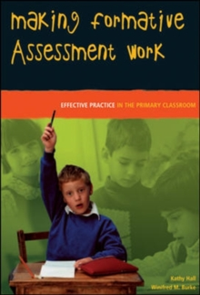 Making Formative Assessment Work: Effective Practice in the Primary Classroom, Paperback / softback Book