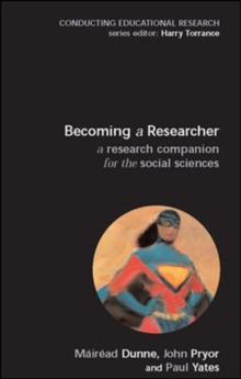 Becoming a Researcher: A Research Companion for the Social Sciences, Paperback Book