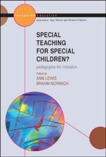 Special Teaching for Special Children? Pedagogies for Inclusion : A Pedagogy for Inclusion?, Paperback Book
