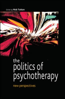 The Politics of Psychotherapy: New Perspectives, Paperback / softback Book