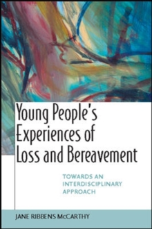 Young People's Experiences of Loss and Bereavement: Towards an Interdisciplinary Approach, Paperback / softback Book
