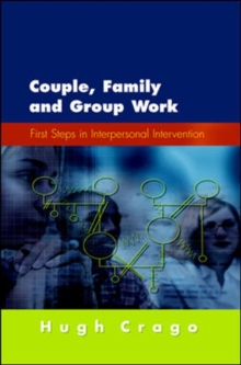 Couple, Family and Group Work: First Steps in Interpersonal Intervention, Paperback Book