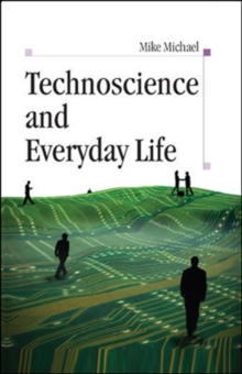 Technoscience and Everyday Life, Paperback / softback Book