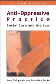 Anti-Oppressive Practice : Social Care and the Law, Paperback Book