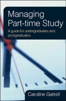 Managing Part-time Study: A Guide for Undergraduates and Postgraduates, Paperback / softback Book