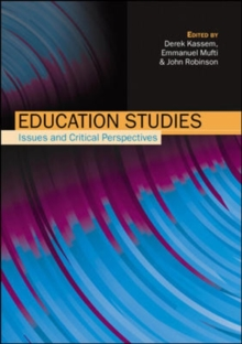 Education Studies: Issues and Critical Perspectives : Issues and Critical Perspectives, Paperback Book