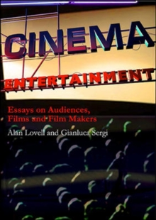 Cinema Entertainment: Essays on audiences, films and film makers, Paperback / softback Book