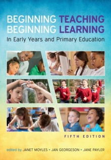 Beginning Teaching, Beginning Learning: In Early Years and Primary Education, Paperback / softback Book