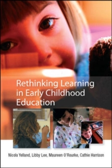 Rethinking Learning in Early Childhood Education, Paperback / softback Book