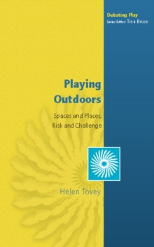 EBOOK: Playing Outdoors: Spaces and Places, Risk and Challenge, PDF eBook