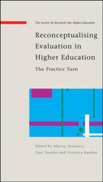 Reconceptualising Evaluation in Higher Education: The Practice Turn, Hardback Book