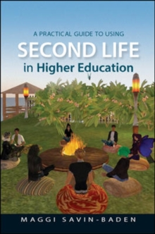 A Practical Guide to Using Second Life in Higher Education, Paperback / softback Book