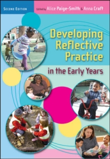 Developing Reflective Practice in the Early Years, Paperback / softback Book