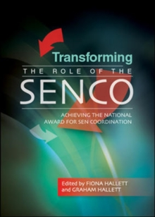 Transforming the Role of the SENCO: Achieving the National Award for SEN Coordination, Paperback / softback Book