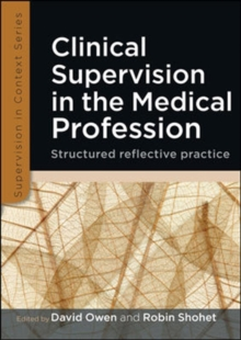 Clinical Supervision in the Medical Profession: Structured Reflective Practice, Paperback / softback Book