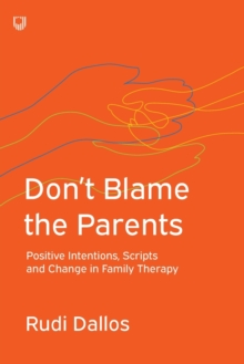 Don't Blame the Parents: Corrective Scripts and the Development of Problems in Families, Paperback / softback Book