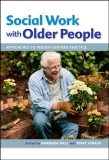 Social Work with Older People: Approaches to Person-Centred Practice, Paperback / softback Book