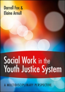 Social Work in the Youth Justice System: A Multidisciplinary Perspective, Paperback / softback Book