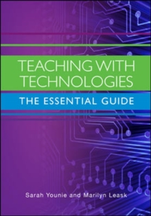 Teaching with Technologies: The Essential Guide, Paperback / softback Book