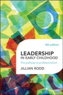 Leadership in Early Childhood: The Pathway to Professionalism, Paperback / softback Book