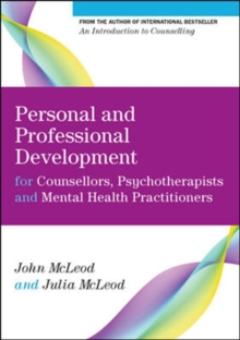 Personal and Professional Development for Counsellors, Psychotherapists and Mental Health Practitioners, Paperback / softback Book