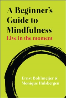 A Beginner's Guide to Mindfulness: Live in the Moment : Live in the Moment, Paperback Book