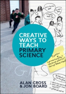 Creative Ways to Teach Primary Science, Paperback / softback Book