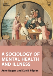A Sociology of Mental Health and Illness 6e, Paperback / softback Book