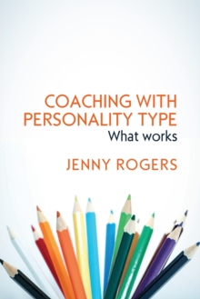 Coaching with Personality Type: What Works, Hardback Book