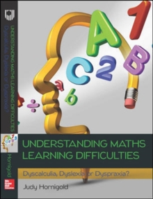 Understanding Learning Difficulties in Maths: Dyscalculia, Dyslexia or Dyspraxia?, Paperback / softback Book