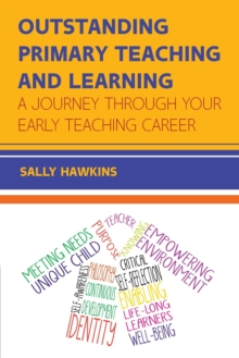 Outstanding Primary Teaching and Learning: A journey through your early teaching career, Paperback / softback Book
