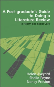 A Postgraduate's Guide to Doing a Literature Review in Health and Social Care, Paperback / softback Book