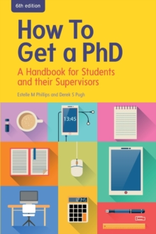 How to Get a PhD: A Handbook for Students and their Supervisors, Paperback Book