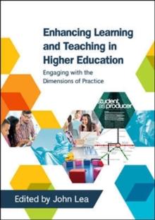 Enhancing Learning and Teaching in Higher Education: Engaging with the Dimensions of Practice, Paperback / softback Book