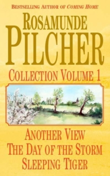 "The Rosamunde Pilcher Collection : ""Day of the Storm"", ""Another View"" and ""Sleeping Tiger"" v. 1, Paperback Book"