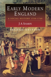 Early Modern England : A Social History, 1550-1760, Paperback Book