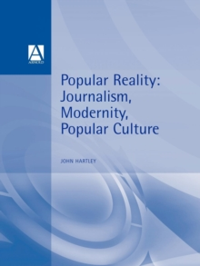 Popular Reality : Journalism and Popular Culture, Paperback / softback Book