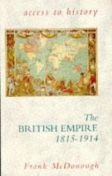 Access to History: The British Empire, 1815-1914, Paperback Book
