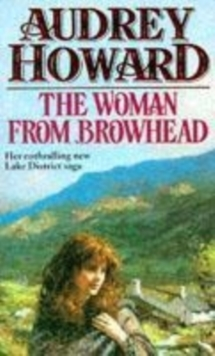 The Woman from Browhead : The First Volume in an Enthralling Lake District Saga That Continues with Annie's Girl., Paperback Book