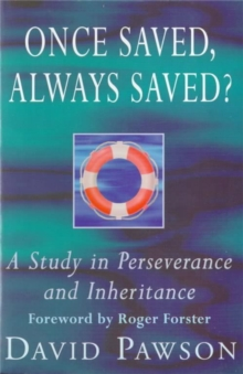 Once Saved, Always Saved? : A Study in Perseverance and Inheritance, Paperback / softback Book