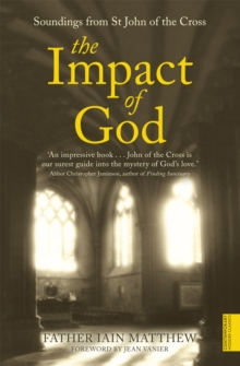 The Impact of God : Soundings from St.John of the Cross, Paperback Book