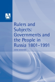 Rulers and Subjects : Government and People in Russia, 1801-1991, Paperback / softback Book