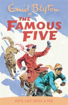 Famous Five: Five Get Into A Fix : Book 17, Paperback / softback Book