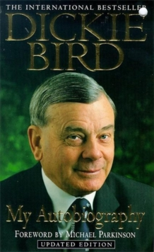 Dickie Bird Autobiography : An honest and frank story, Paperback / softback Book