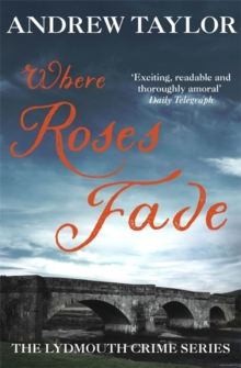Where Roses Fade : The Lydmouth Crime Series Book 5, Paperback Book