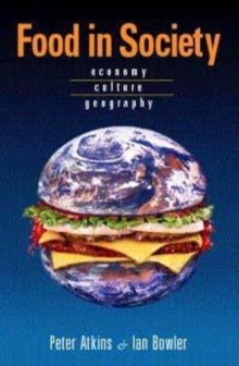 Food in Society : Economy, Culture, Geography, Paperback Book